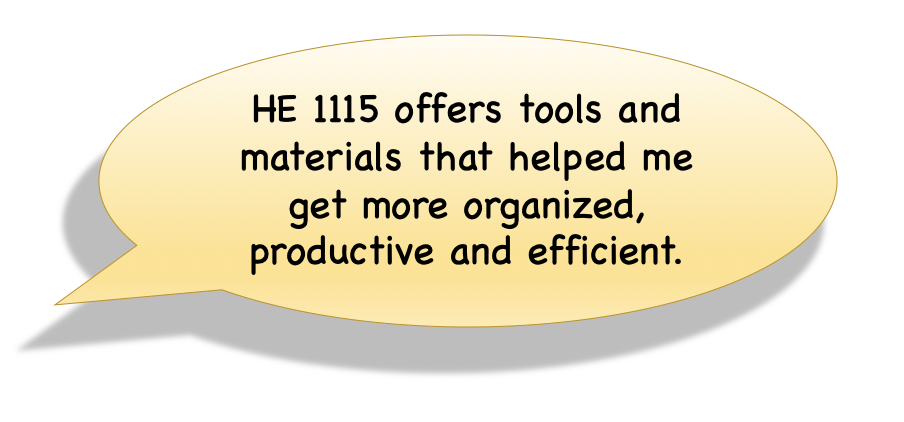 HE 1115 offers tools and materials that helped me get more organized, productive and efficient.