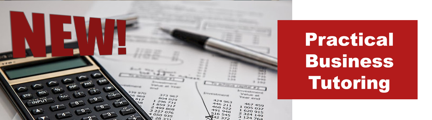 New Practical Business Tutoring in Intro Finance and Accounting courses